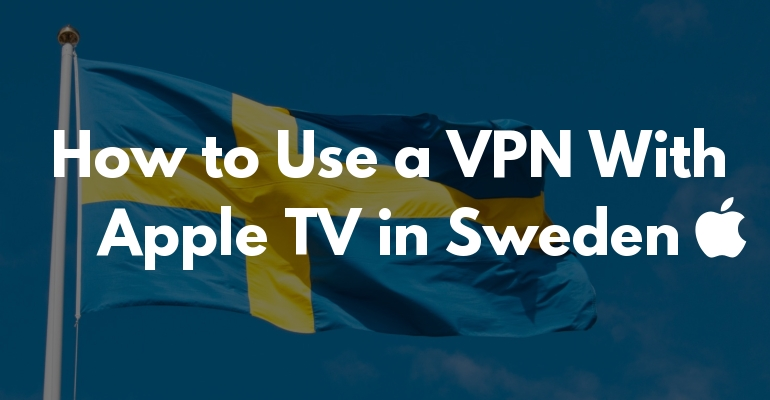Hur du använder VPN på Apple TV i Sverige