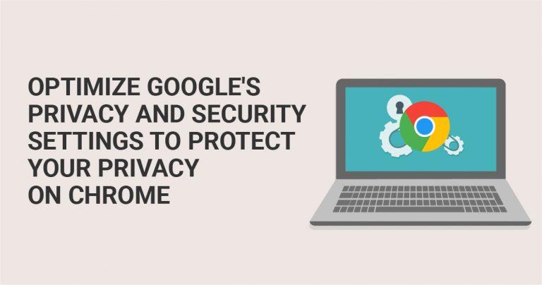 Optimera dina säkerhetsinställningar för att skydda din integritet när du använder Chrome