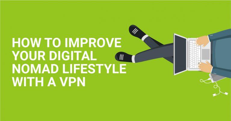 Hur du kan förbättra ditt liv som digital nomad med en VPN