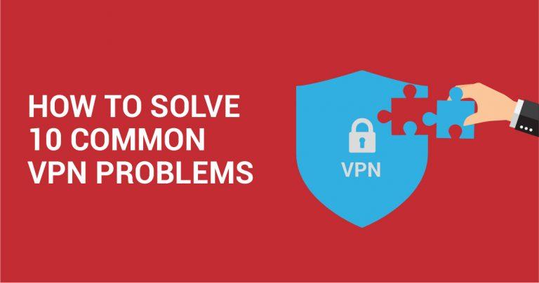 10 vanliga VPN-fel och hur man löser dem