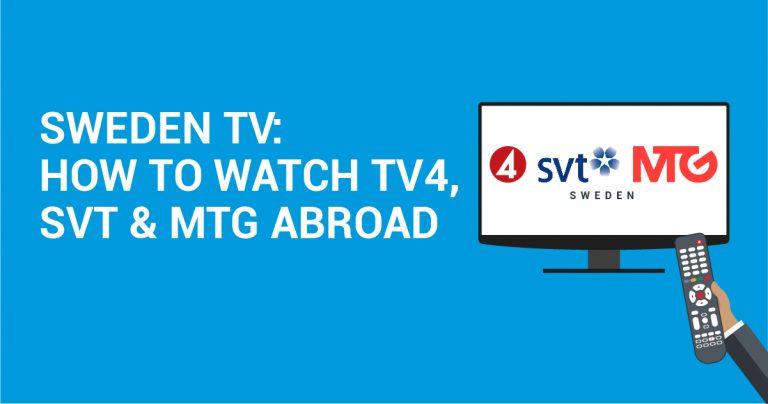 Svensk tv: Hur ser man på TV4, SVT & MTG från utlandet?