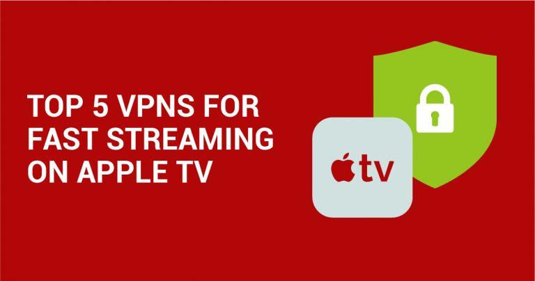 De 5 bästa VPN-tjänsterna för snabb streaming på Apple TV