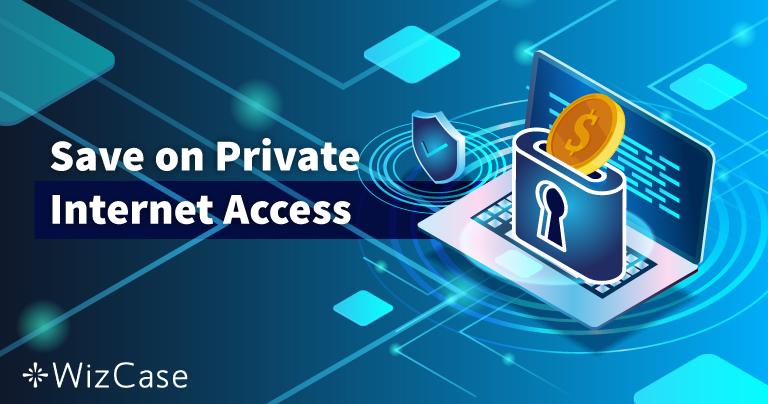 Giltig Private Internet Access kupong 2021: Få upp till 77% rabatt!