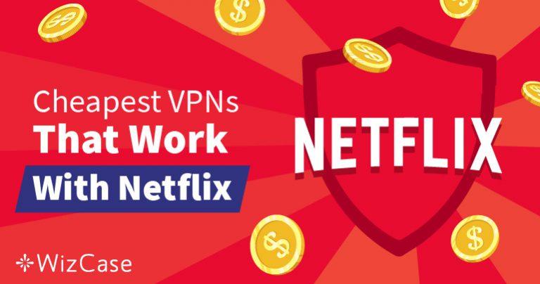 De bästa billiga VPN-tjänsterna för att ta sig förbi Netflix geoblockering – Fungerar garanterat