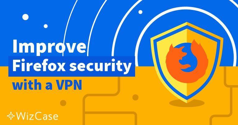 De 5 bästa VPN-tjänsterna för Firefox