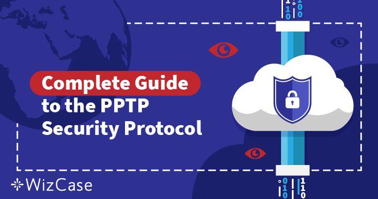 Vi förklarar hur VPN-säkerhetsprotokoll och PPTP fungerar