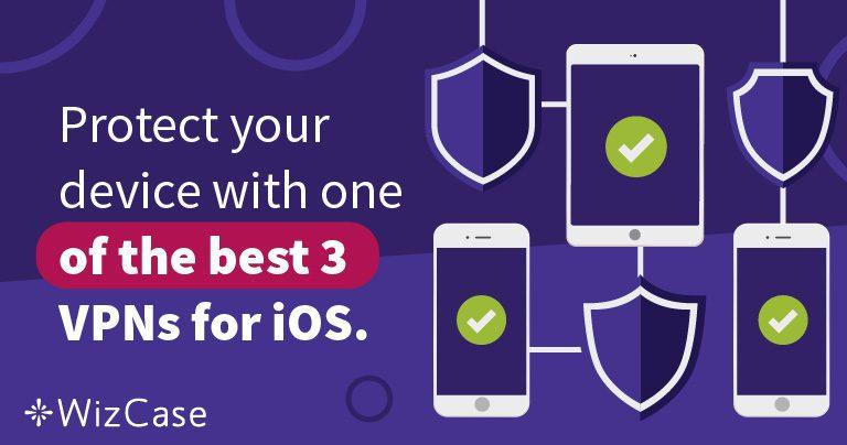 De 3 bästa VPN-tjänsterna för iOS