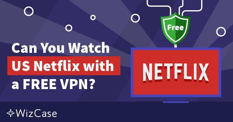 Kan man använda en kostnadsfri VPN för att streama amerikanska Netflix?