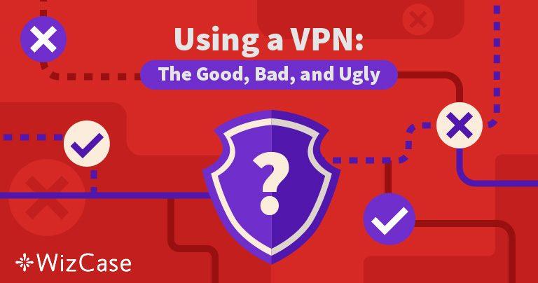 Fördelarna och nackdelarna med att använda en VPN år 2019