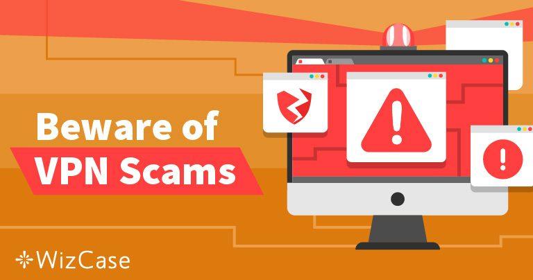 De 8 värsta VPN-bedrägerierna du bör undvika år 2019 Wizcase