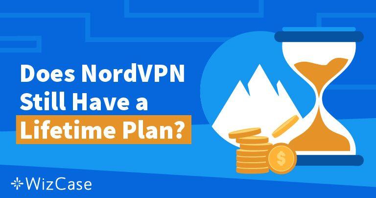 NordVPNs livstidsabonnemang: Vad som hände och varför du inte kommer sakna det