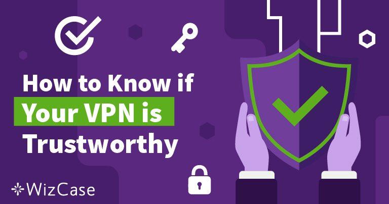 Hur vet man att man kan lita på sin VPN?