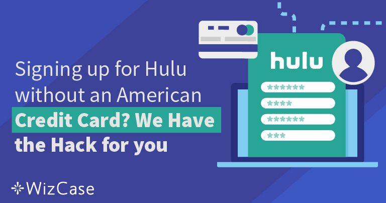 Hur du registrerar dig på Hulu utan ett amerikanskt kreditkort