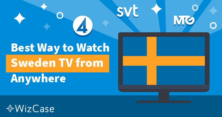 Hur du kan titta på svensk TV utanför Sveriges gränser Wizcase