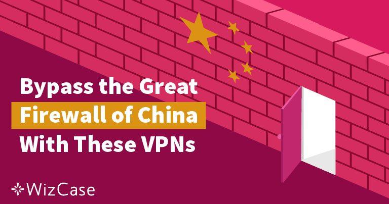 5 bästa VPN för att låsa upp internet i Kina (Testad 2019)
