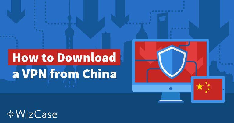 5 sätt att få tag på en VPN om du redan är i Kina år 2019