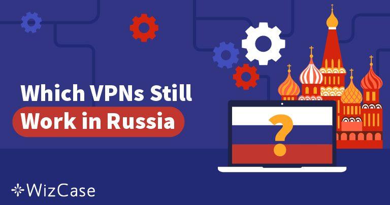 Ryssland blockerade 50 VPN-tjänster – vilka fungerar fortfarande?