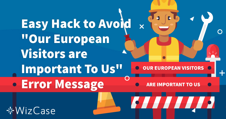 """Lösningen på felmeddelandet """"Våra europeiska besökare är viktiga för oss"""""""