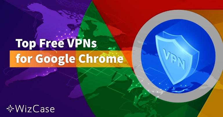 Topp 6 gratis VPN-tjänster för Google Chrome