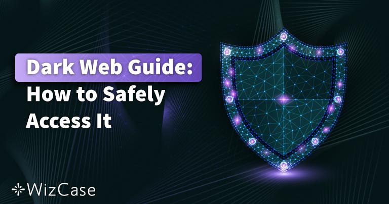 2021 Guide för dark web: säker åtkomst med 3 steg