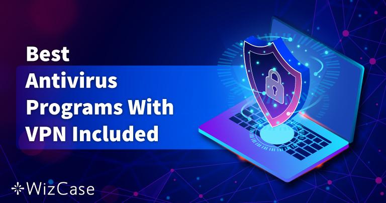 De 5 bästa antivirus med inbyggd VPN 2021