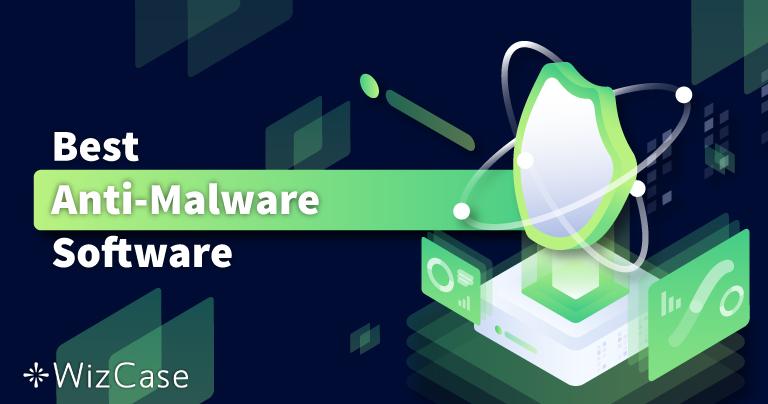 6 bästa anti-malware för borttagning + skydd (2021)